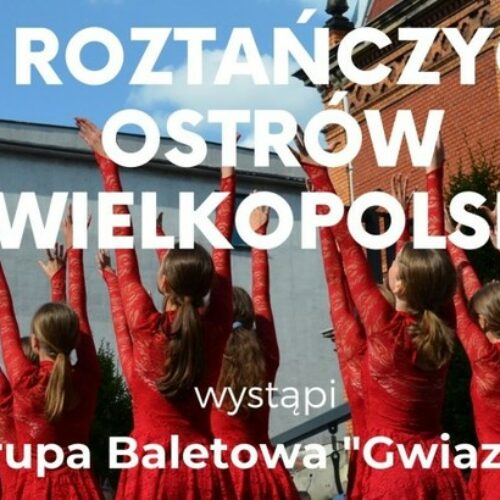 Gwiazdy roztańczą Ostrów Wielkopolski